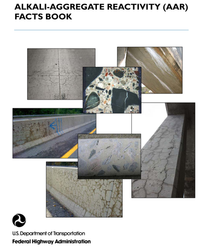 FHWA's new Alkali- Aggregate Reactivity Facts Book